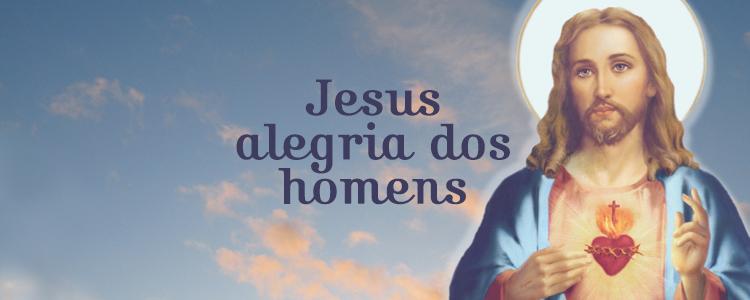 Jesus, alegria dos homens